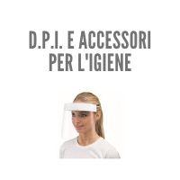 D.P.I. E ACCESSORI PER L'IGIENE